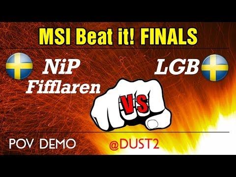 NiP Fifflaren vs. LGB (POV) @dust2 \\\\ MSI Beat it! FINALS!