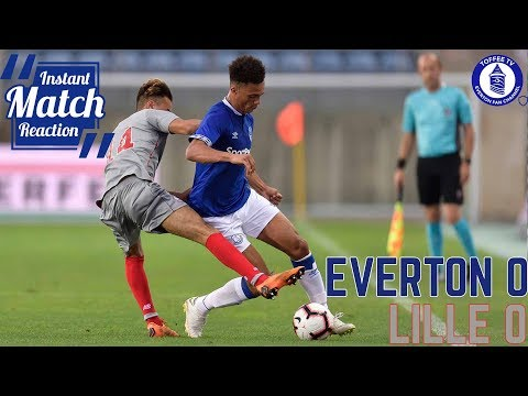 Everton 0-0 Lille | Sarah's Reaction | Preseason 18/19