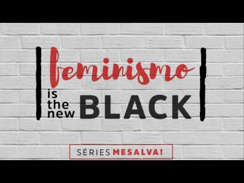 [AO VIVO] Episódio 4 - Feminismo is the new black - Uma Educação para Mulheres (?)