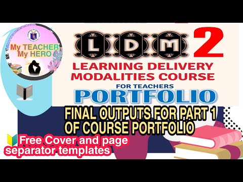 LDM 2 PORTFOLIO for Teachers with complete outputs FREE SOFTCOPY of cover and page separator