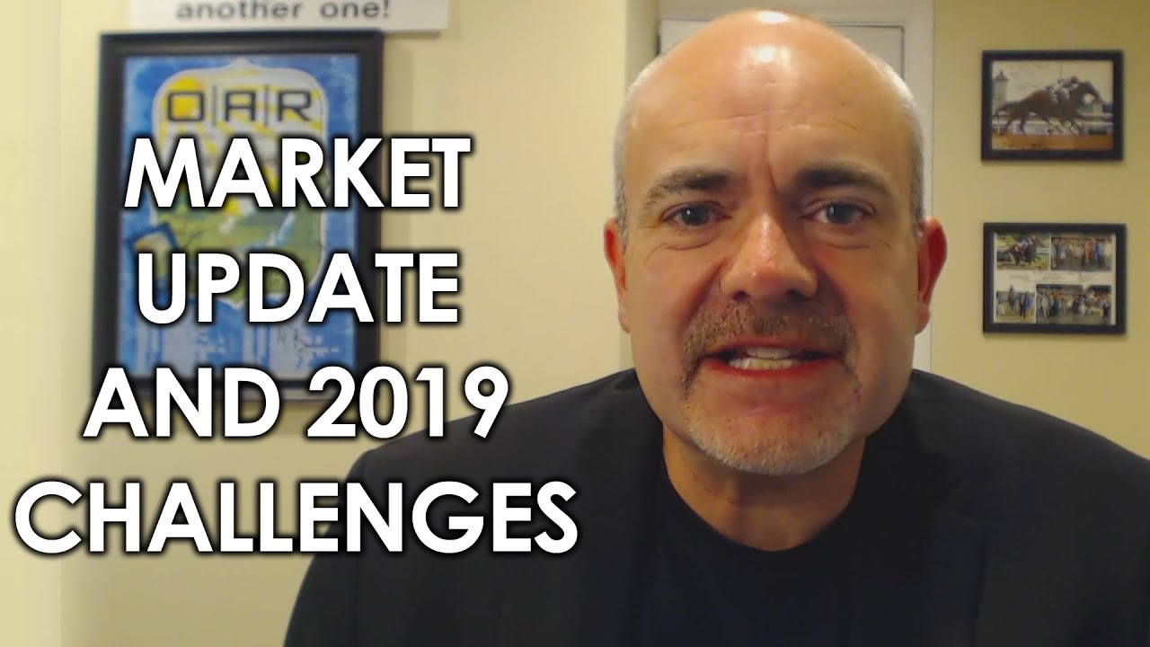Your Latest Market Update and a Word on Making 2019 Your Best