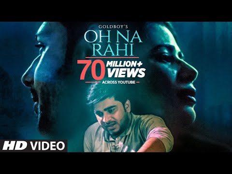 Oh Na Rahi: Goldboy (Full Song) | Nirmaan |  Latest Punjabi Songs 2018