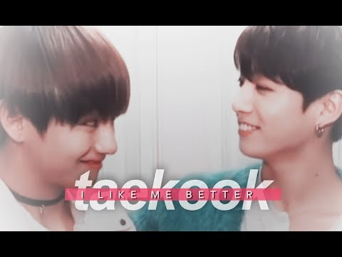 TaeKook ✘ I Like Me Better