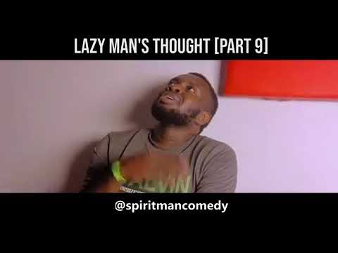 Lazy Man's Thought (Part 9)😂😂 - Spirit Man Comedy