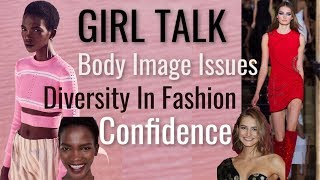 Girl Talk Q&A   Body Image Issues, Diversity in Fashion, Confidence & Empowerment   Sanne