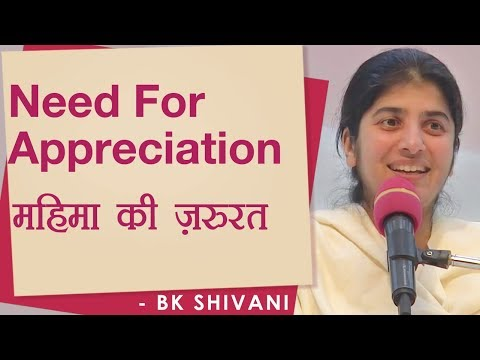 Need For Appreciation: Ep 23: BK Shivani (Hindi)