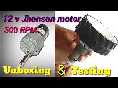 12 v jhonson gear motor 500 RPM    Unboxing & speed testing