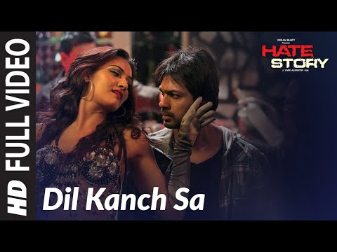 Dil Kanch Sa - Hate Story