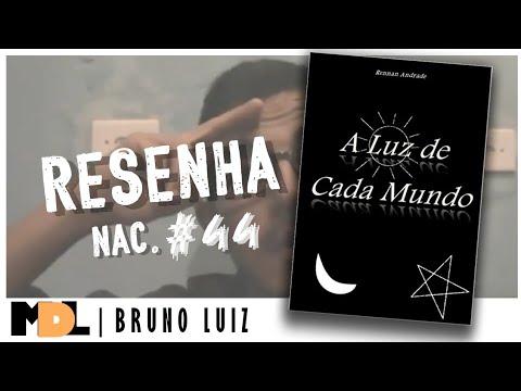 Resenha Nac. #44 - A Luz de Cada Mundo do Rennan Andrade - MDL