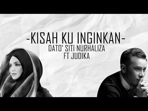 Dato Siti Nurhaliza Ft Judika - Kisah Ku Inginkan (LIRIK)
