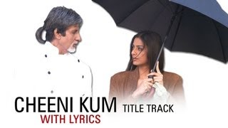 Cheeni Kum - Title Track With Lyrics