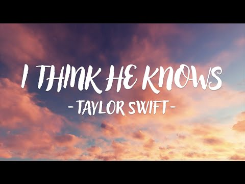 Taylor Swift - I Think He Knows (Lyric Video)