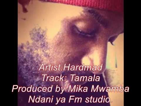 Hardmad  Tamala by Mika Mwamba production
