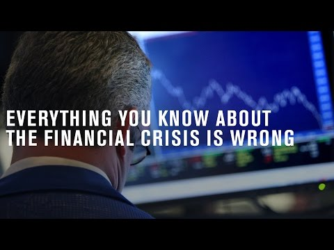 Why everything you know about the financial crisis is wrong