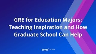 GRE For Education Majors: Teaching Nspiration And How Graduate School Can Help | Kaplan Test Prep