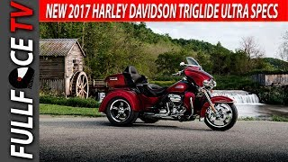 1. 2017 Harley Davidson Tri Glide Ultra Specs Review