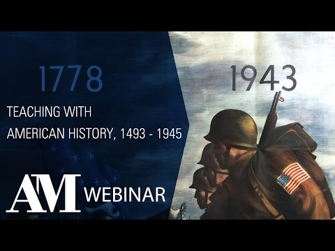 Webinar: Teaching with American History, 1493-1945
