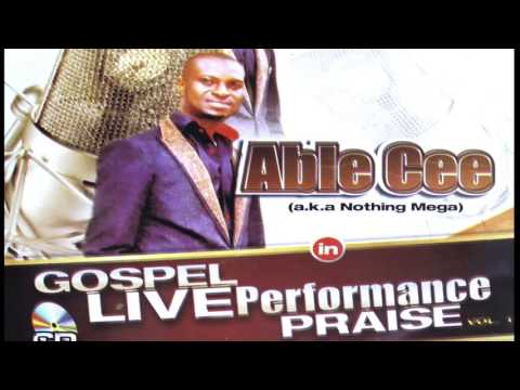 3TIMES BEST GOSPEL ARTISTE OF THE YEAR ABLE CEE, CHIKAODIRI OKPARA  IN LIVE PERFORMANCE (VOL.1)