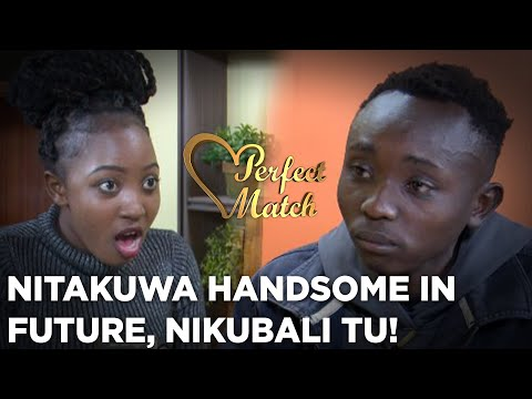 Nitakuwa Handsome In Future, Nikubali Tu! ||Perfect Match