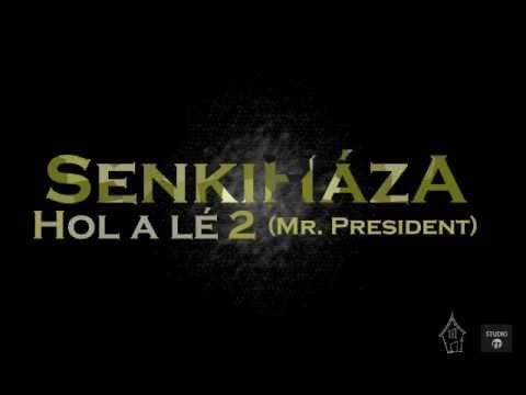 SenkiHáza - Hol a lé 2