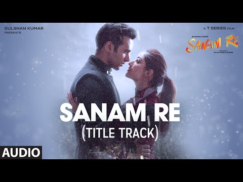 Video SANAM RE Full Audio Song (Title Track)   Pulkit Samrat, Yami Gautam, Divya Khosla Kumar   T-Series download in MP3, 3GP, MP4, WEBM, AVI, FLV January 2017