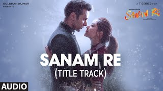 Nonton Sanam Re Full Audio Song  Title Track    Pulkit Samrat  Yami Gautam  Divya Khosla Kumar   T Series Film Subtitle Indonesia Streaming Movie Download