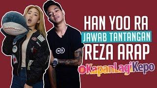 Video Han Yoo Ra Jawab Tantangan Reza Arap MP3, 3GP, MP4, WEBM, AVI, FLV Juli 2018