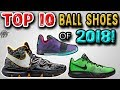 Wrapping the Year Up! TOP 10 Best Basketball Shoes of 2018!!