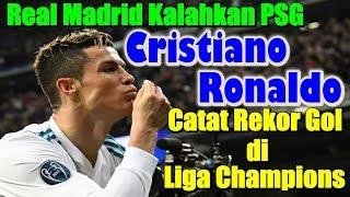 Download Video HEBAT! Real Madrid Kalahkan PSG, Cristiano Ronaldo Catat Rekor Gol di Liga Champions MP3 3GP MP4