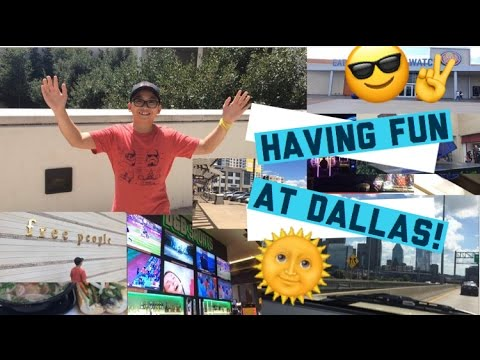 VLOG | HAVING FUN AT DALLAS!