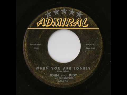 John And Judy And The Newports - When You Are Lonely (Admiral)