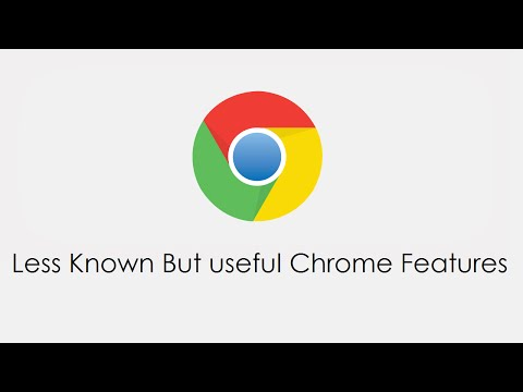 Less Known Google Chrome Features