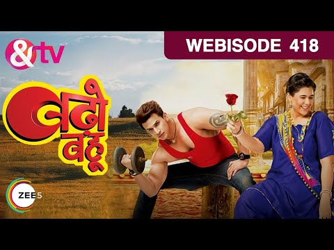 Badho Bahu - बढ़ो बहू - Episode 418