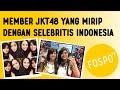 Wow! Ada Member JKT48 yang mirip selebritis Indonesia!