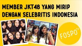 Video Wow! Ada Member JKT48 yang mirip selebritis Indonesia! MP3, 3GP, MP4, WEBM, AVI, FLV Agustus 2018