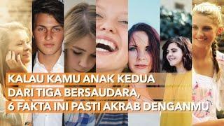 Video 6 Fakta Tentang Anak Kedua dari Tiga Bersaudara MP3, 3GP, MP4, WEBM, AVI, FLV Januari 2018