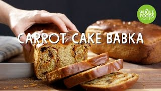 Carrot Cake Babka | Food Trends | Whole Foods Market