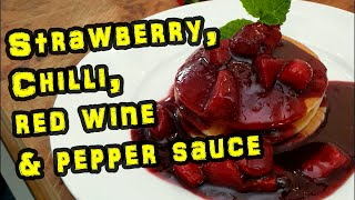 Strawberry, chilli, red wine & black pepper sauce