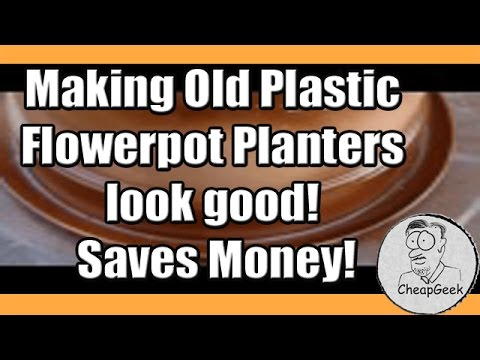 Making Old Plastic Flowerpot Planters look good! Saves Money!.