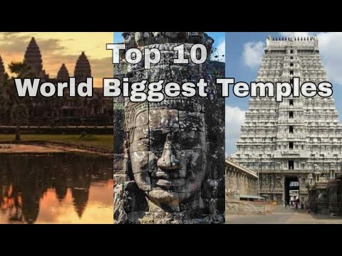 Top 10 World Biggest Temples | World Biggest Temples | World largest temples