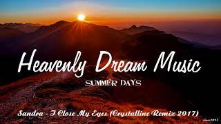 Nonton Sandra   I Close My Eyes  Crystalline 2017 Remix  Film Subtitle Indonesia Streaming Movie Download