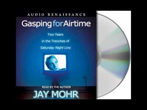 Gasping for Airtime by Jay Mohr--Audiobook Excerpt
