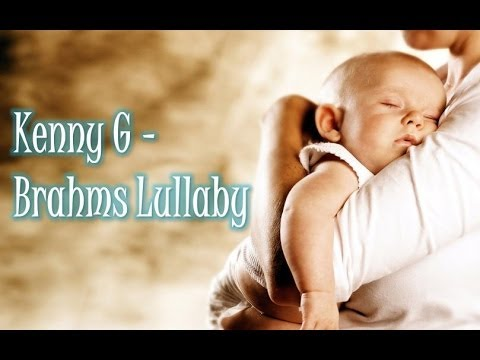 Kenny G Brahms Lullaby