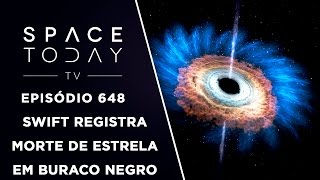 Swift Registra Morte De Estrela Em Buraco Negro - Space Today TV Ep.648 by Space Today
