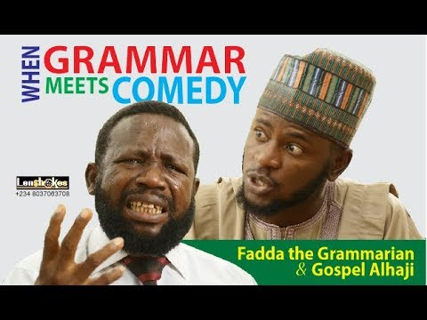 Grammar Meets Comedy, Fadda And Gospel Alhaji Meet On Grammar