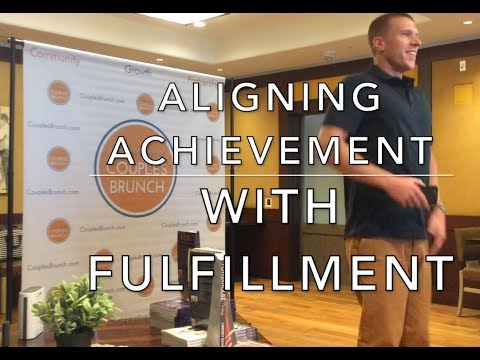 Aligning Achievement with Fulfillment