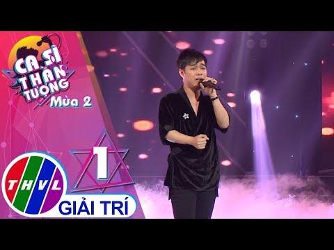 THVL | Ca sĩ thần tượng 2019 - Tập 1[2]: Để cho em khóc - Nguyễn Minh Phúc - Thời lượng: 8:22.