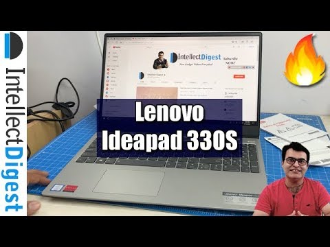 Newest Lenovo Ideapad 330S 2018 Unboxing And Hands On Review | Intellect Digest