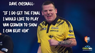 "Dave Chisnall: ""If I do get the final I would like to play Van Gerwen to show I can beat him"""