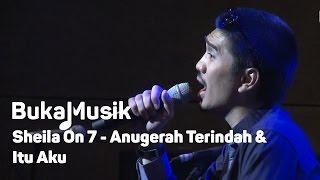 Video BukaMusik: Sheila on 7 - Anugerah Terindah & Itu Aku MP3, 3GP, MP4, WEBM, AVI, FLV September 2018